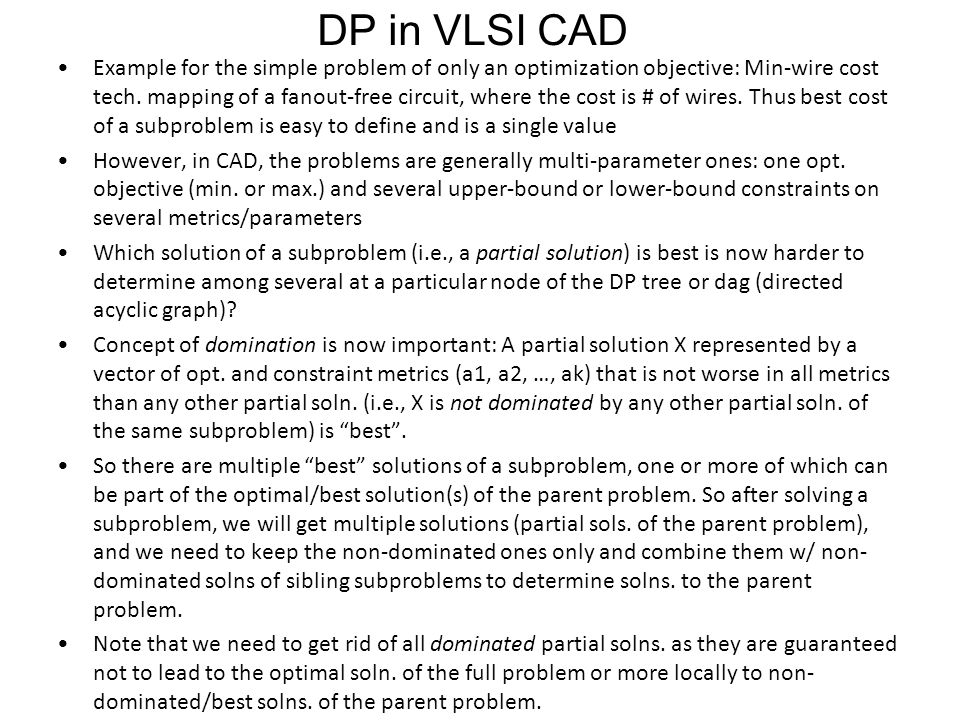DP in VLSI CAD Example for the simple problem of only an optimization objective: Min-wire cost tech.