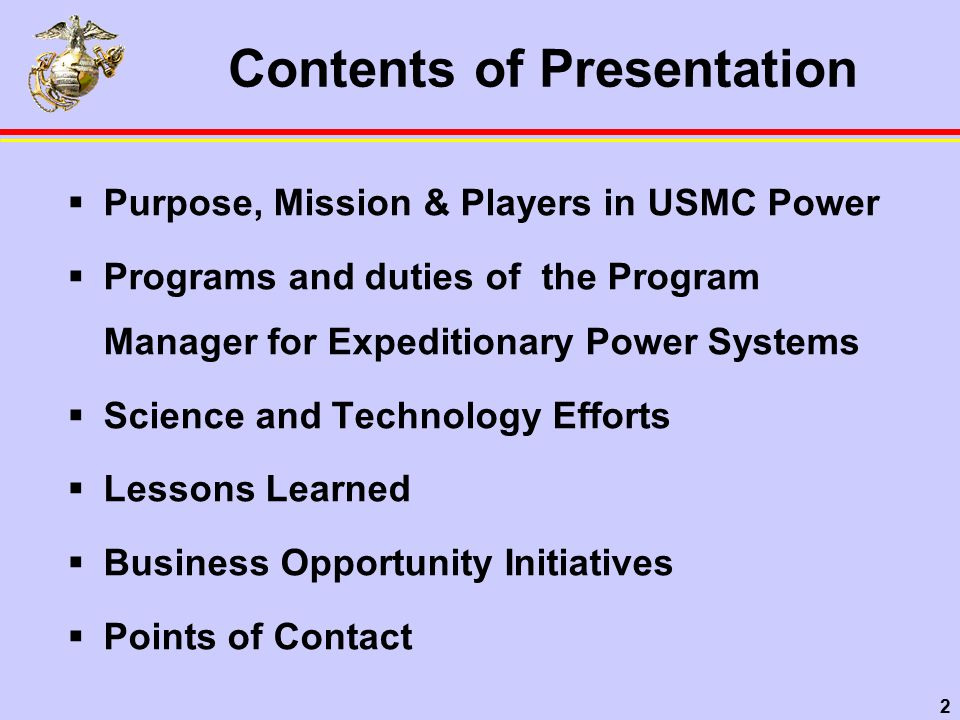 3 Target Audiences  Fleet Marine Forces & Reserves  Industry participants  Other Services