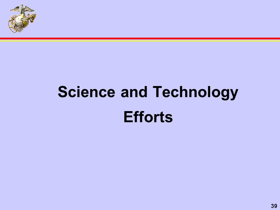 39 Science and Technology Efforts