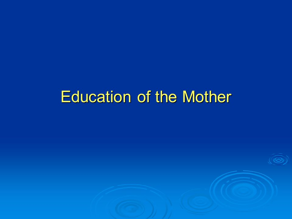Education of the Mother