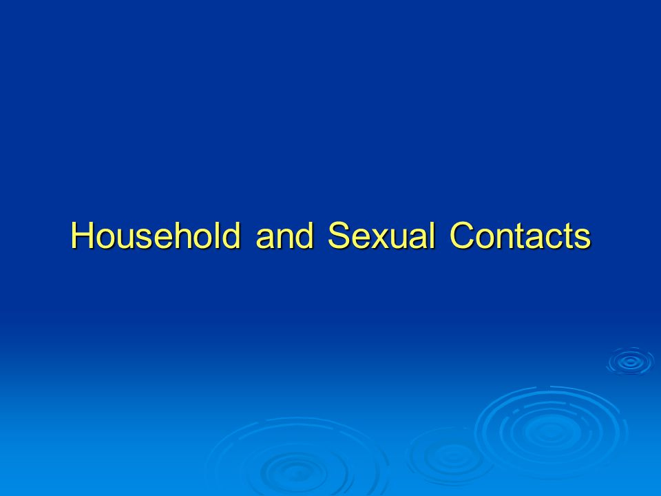 Household and Sexual Contacts