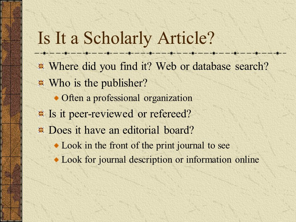 Is It a Scholarly Article.Where did you find it. Web or database search.
