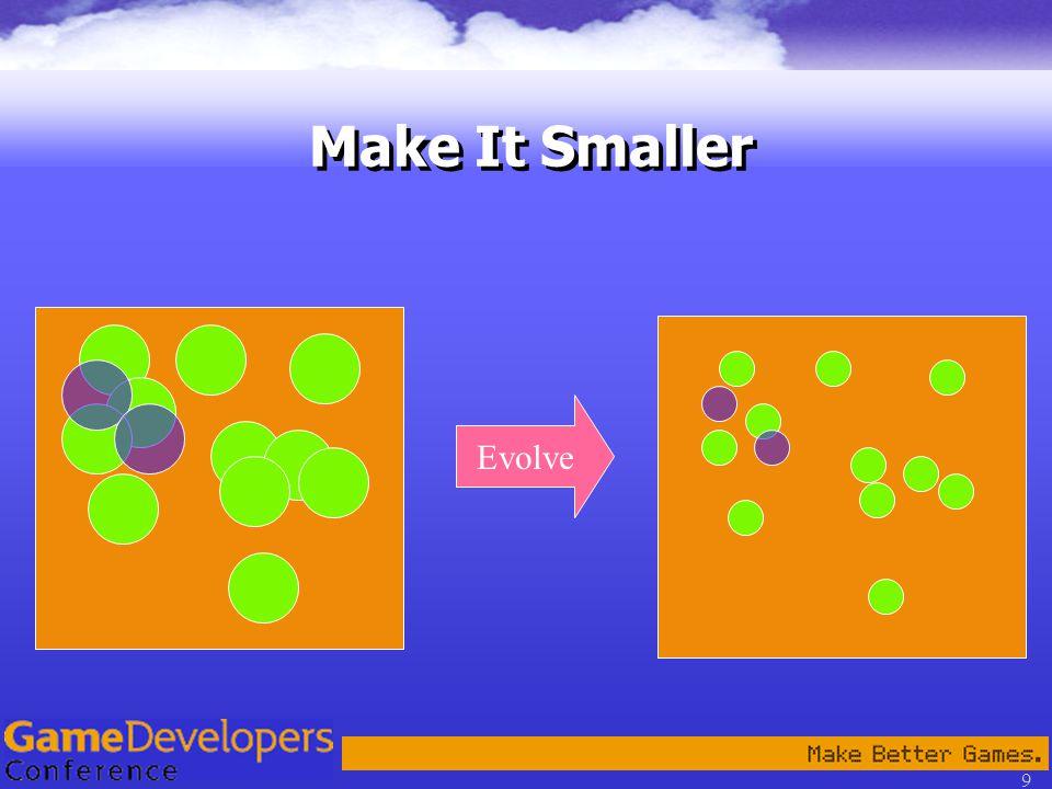 9 Evolve Make It Smaller