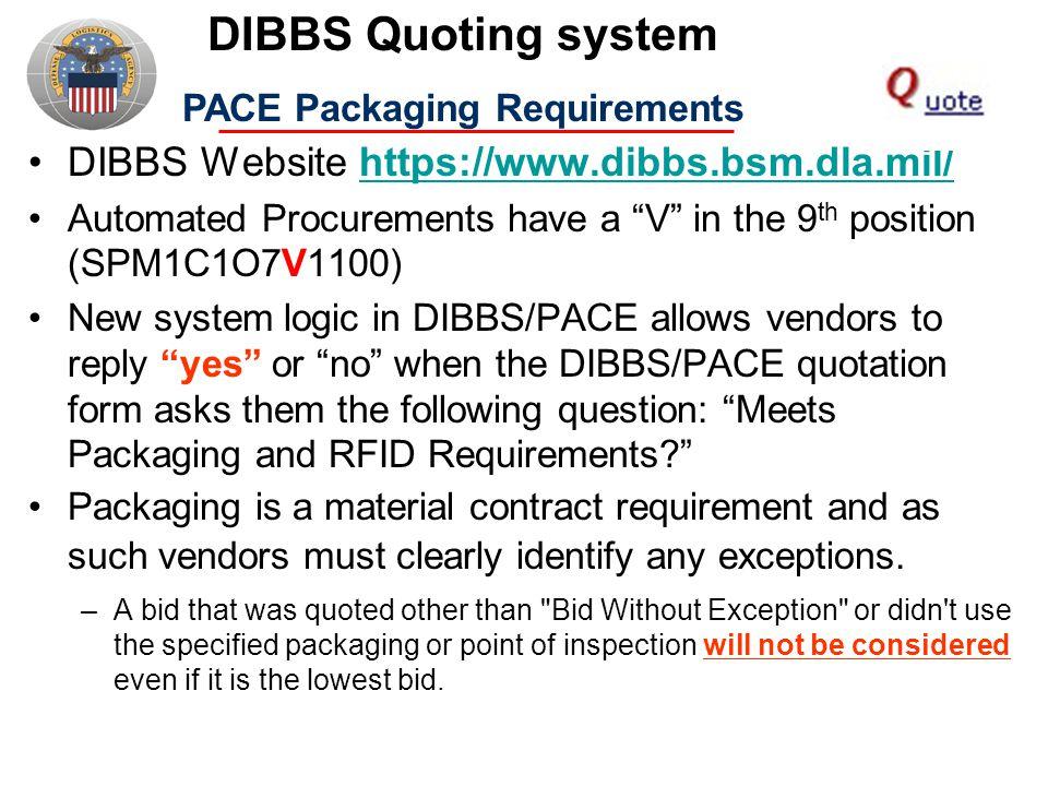 """DIBBS Website https://www.dibbs.bsm.dla.mil/https://www.dibbs.bsm.dla.mil/ Automated Procurements have a """"V"""" in the 9 th position (SPM1C1O7V1100) New"""