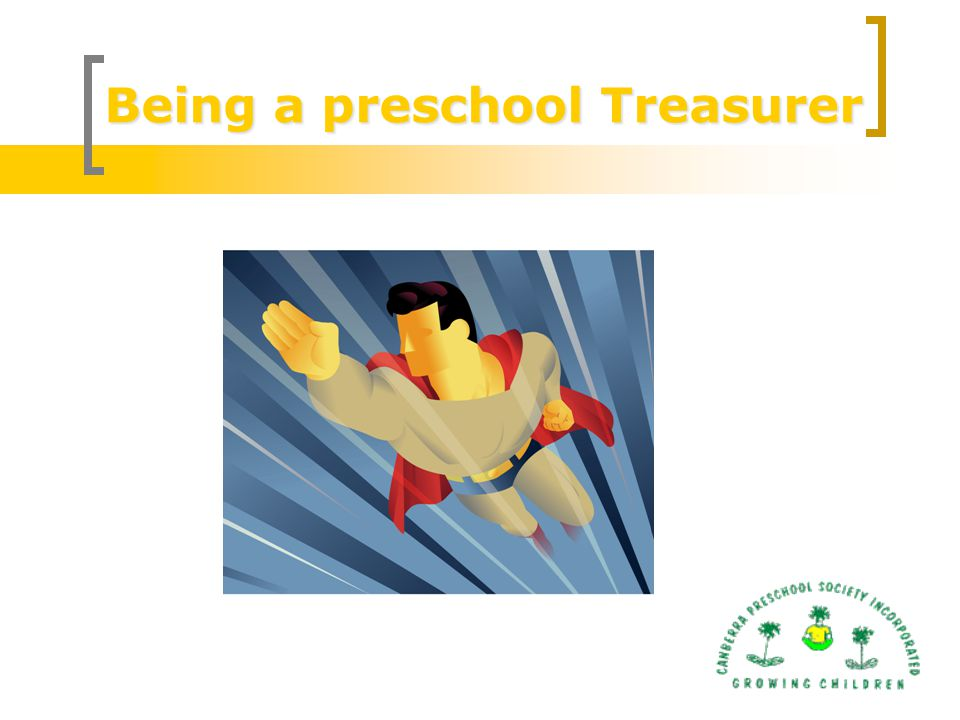 Being a preschool Treasurer