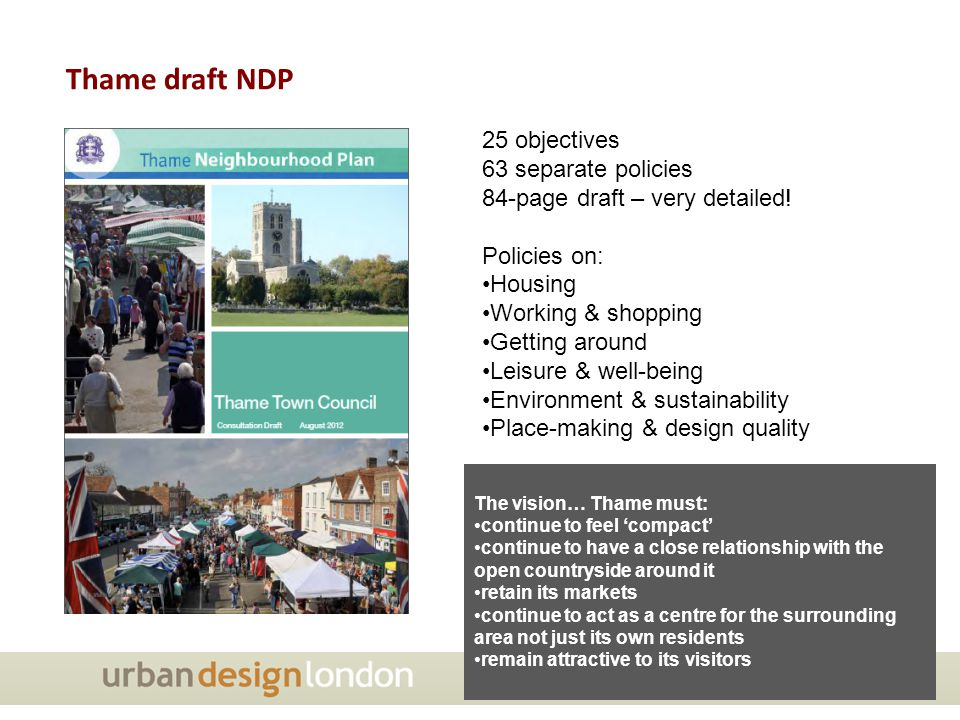 Thame draft NDP 25 objectives 63 separate policies 84-page draft – very detailed.