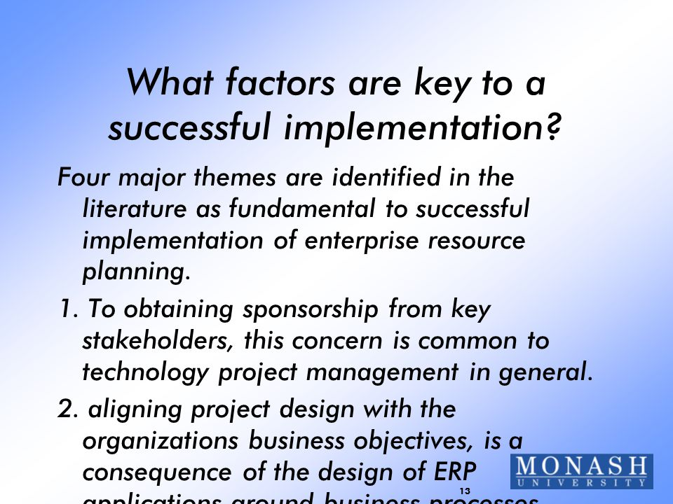 13 What factors are key to a successful implementation.