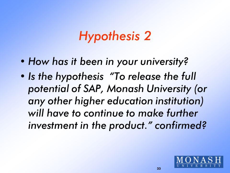 33 Hypothesis 2 How has it been in your university.
