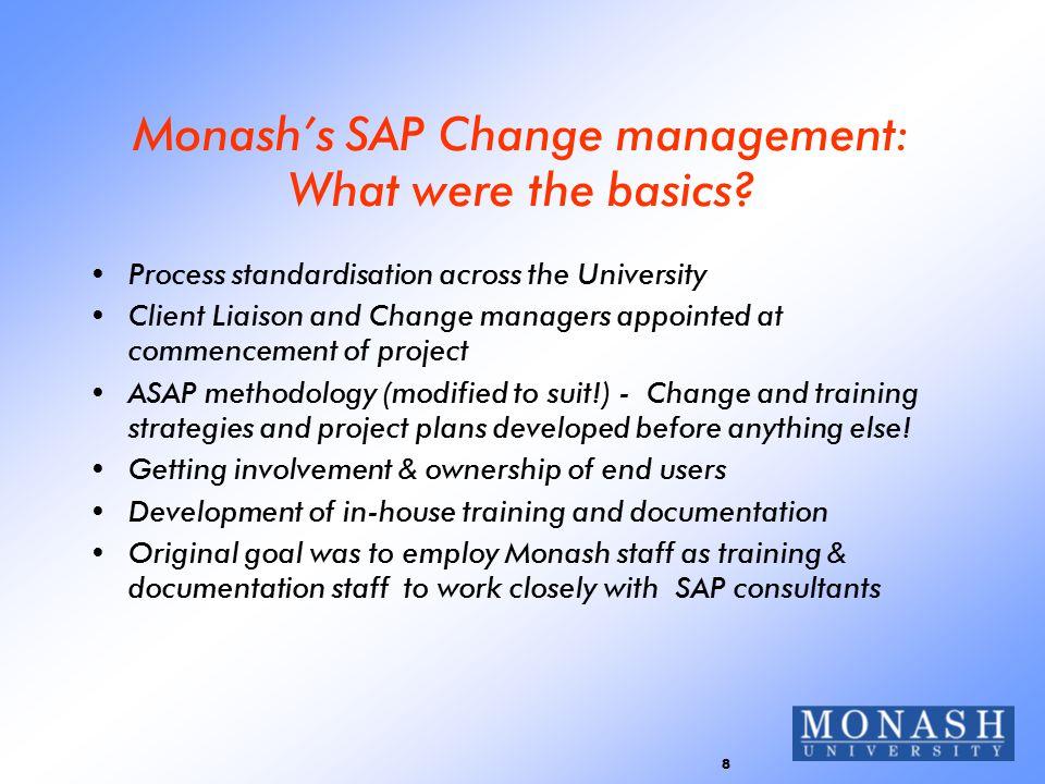 8 Monash's SAP Change management: What were the basics.