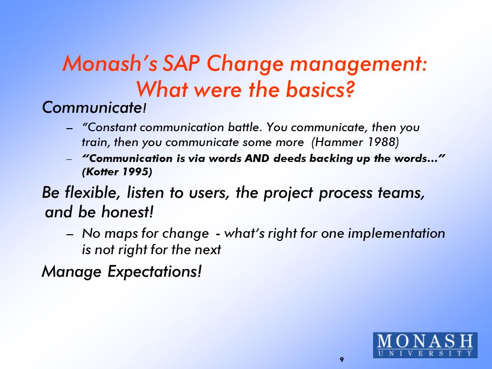 9 Monash's SAP Change management: What were the basics.