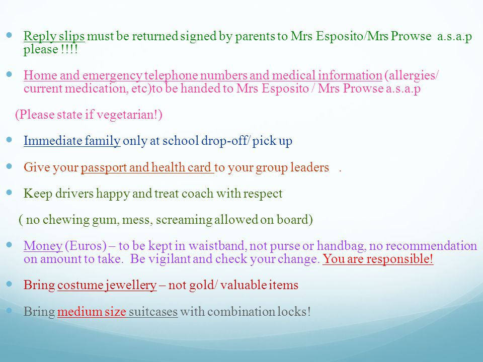 Reply slips must be returned signed by parents to Mrs Esposito/Mrs Prowse a.s.a.p please !!!.