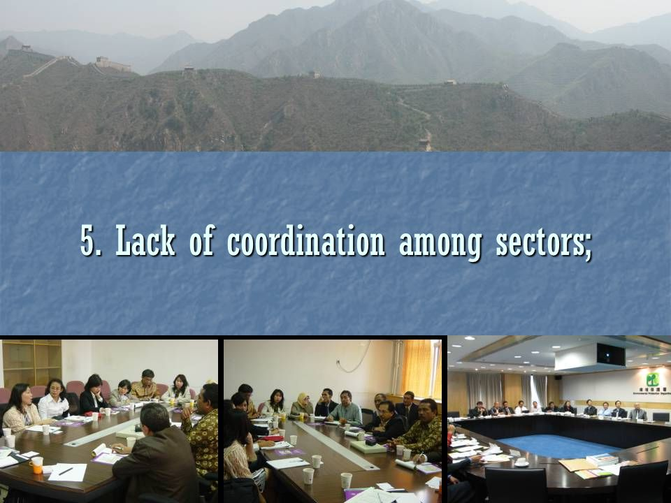 7 5. Lack of coordination among sectors;