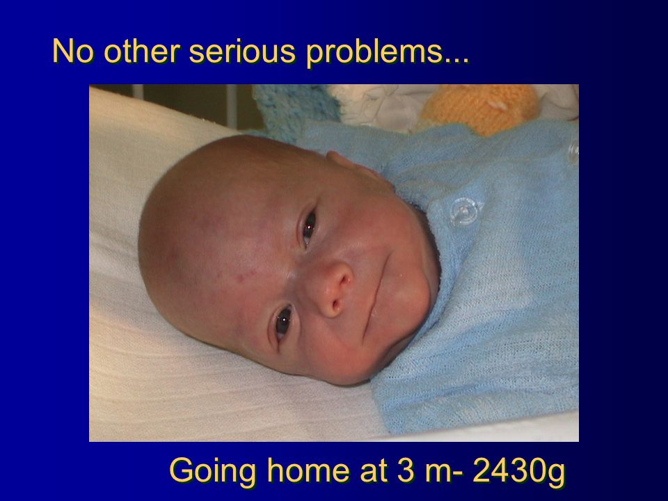 No other serious problems... Going home at 3 m- 2430g