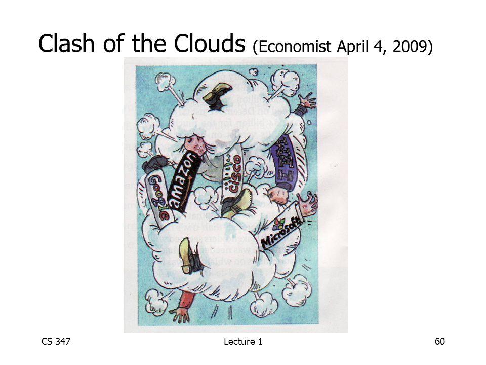 Clash of the Clouds (Economist April 4, 2009) CS 347Lecture 160