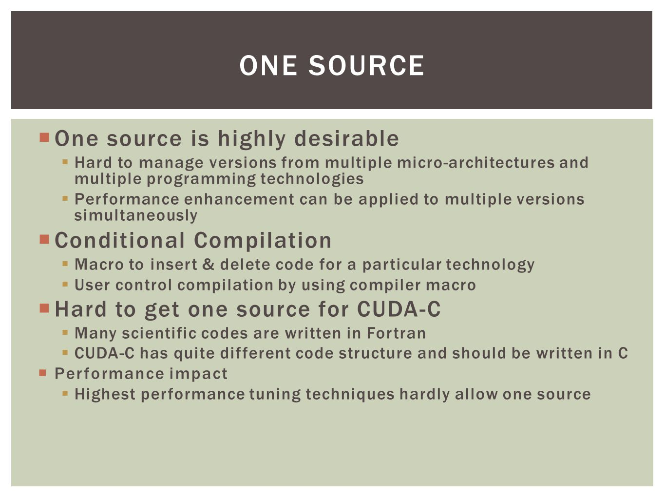  One source is highly desirable  Hard to manage versions from multiple micro-architectures and multiple programming technologies  Performance enhan
