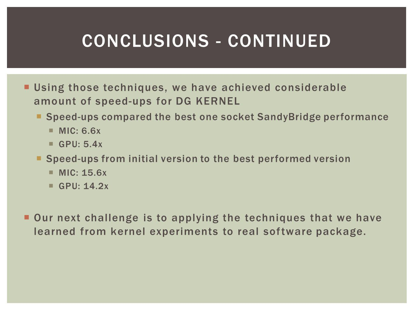  Using those techniques, we have achieved considerable amount of speed-ups for DG KERNEL  Speed-ups compared the best one socket SandyBridge perform