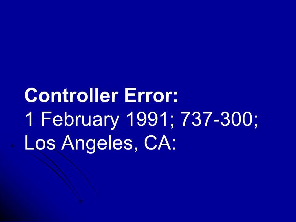 Controller Error: 1 February 1991; 737-300; Los Angeles, CA: