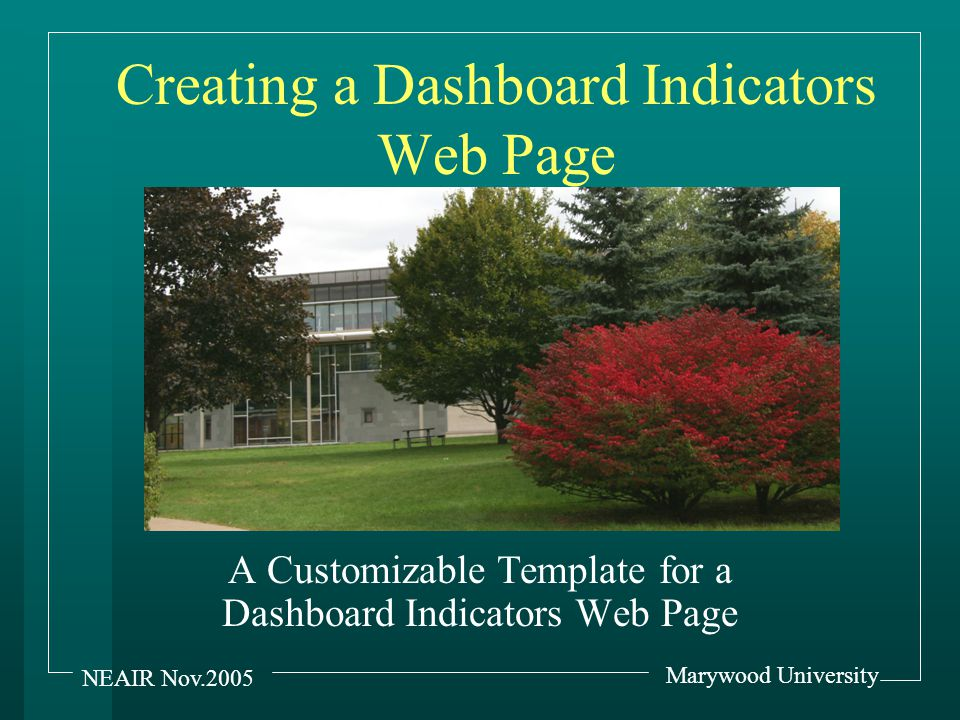 Marywood University NEAIR Nov.2005 The style specifications will be entered here
