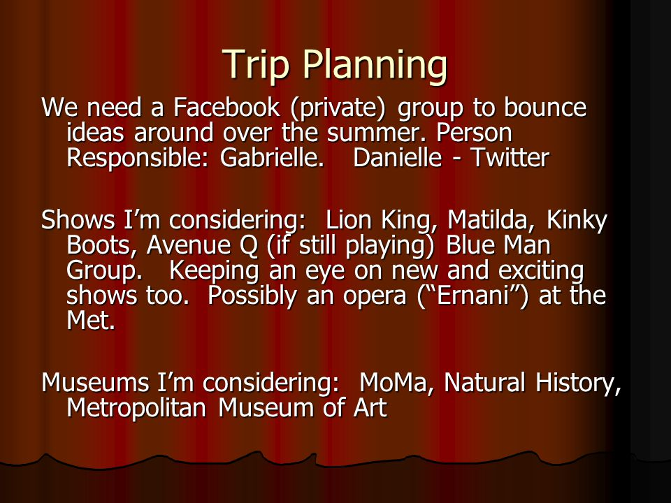 Trip Planning We need a Facebook (private) group to bounce ideas around over the summer.