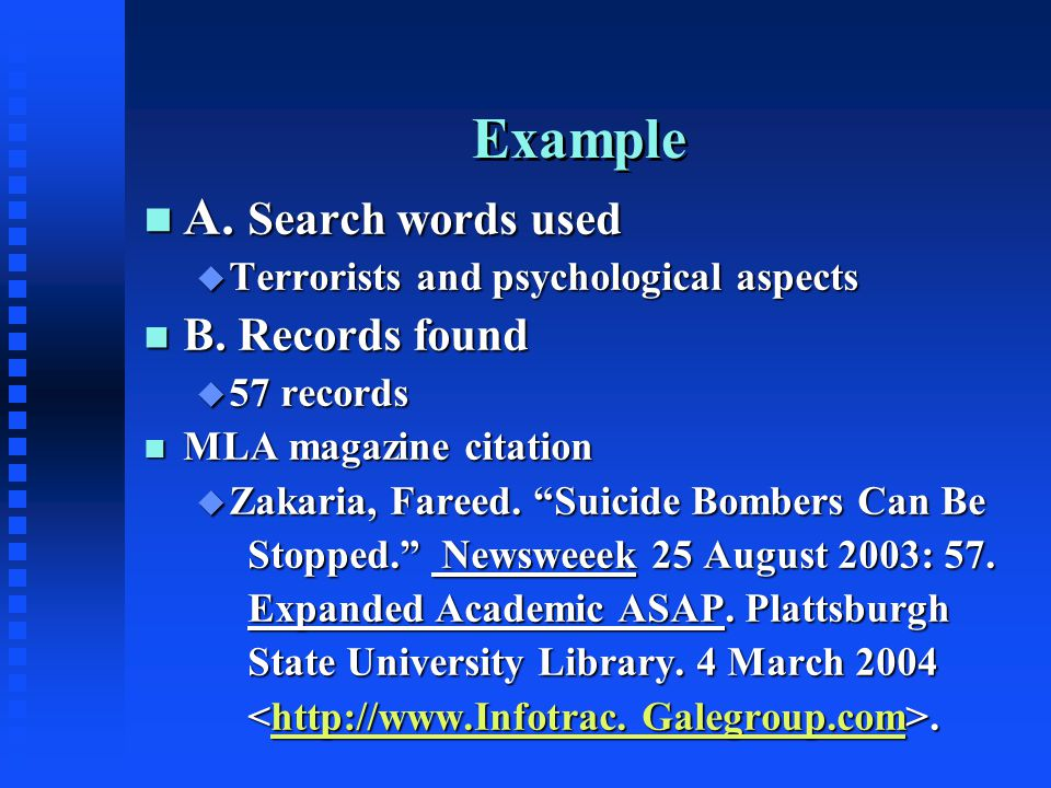 Example n A. Search words used u Terrorists and psychological aspects n B.