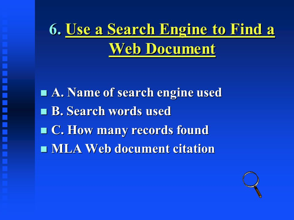 6. Use a Search Engine to Find a Web DocumentUse a Search Engine to Find a Web Document 6.