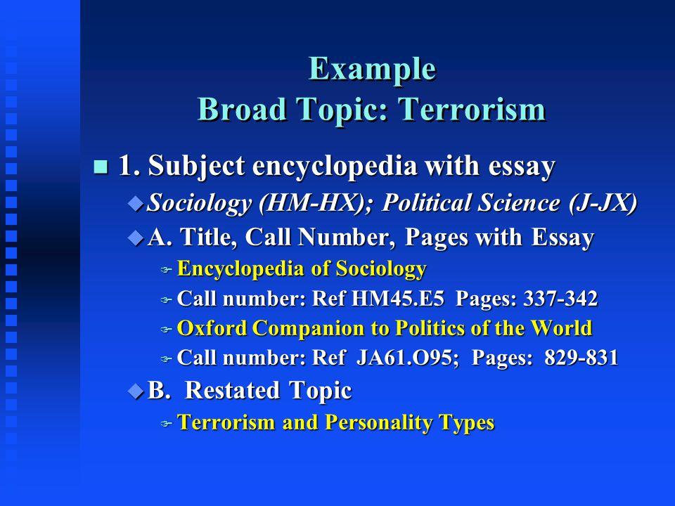 Example Broad Topic: Terrorism n 1.