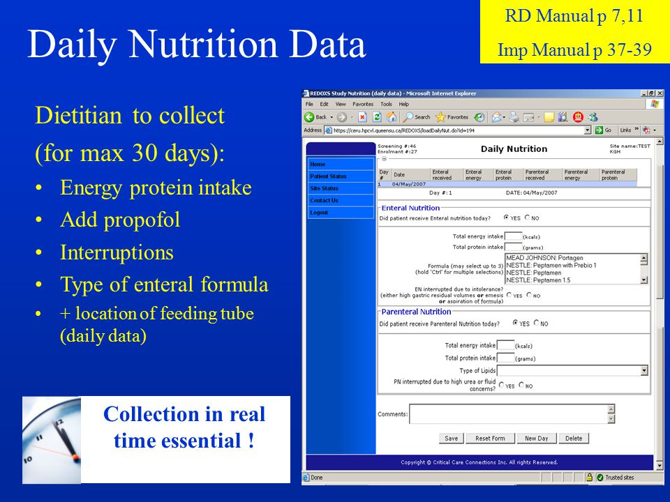 Daily Nutrition Data Dietitian to collect (for max 30 days): Energy protein intake Add propofol Interruptions Type of enteral formula + location of fe