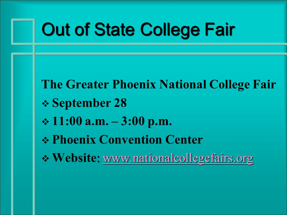 The Greater Phoenix National College Fair   September 28   11:00 a.m.