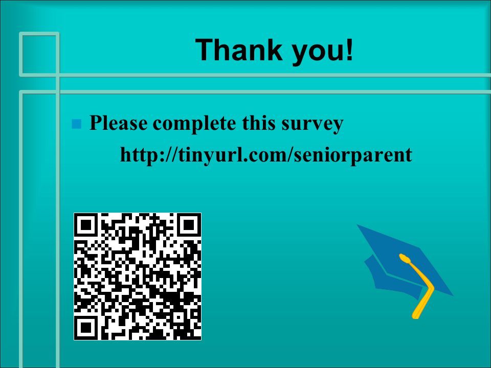 Thank you! n n Please complete this survey http://tinyurl.com/seniorparent