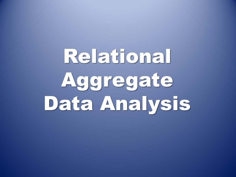 Relational Aggregate Data Analysis