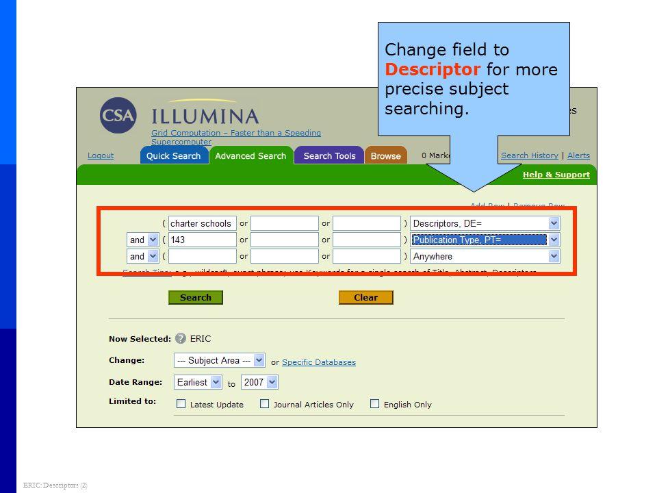 Change field to Descriptor for more precise subject searching. ERIC: Descriptors (2)