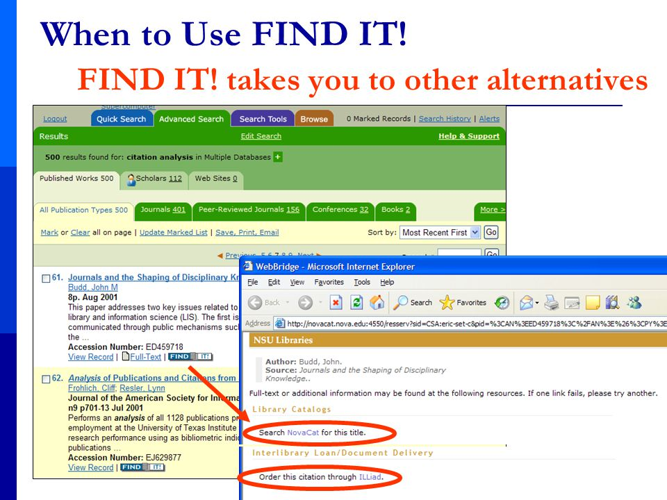 When to Use FIND IT! FIND IT! takes you to other alternatives