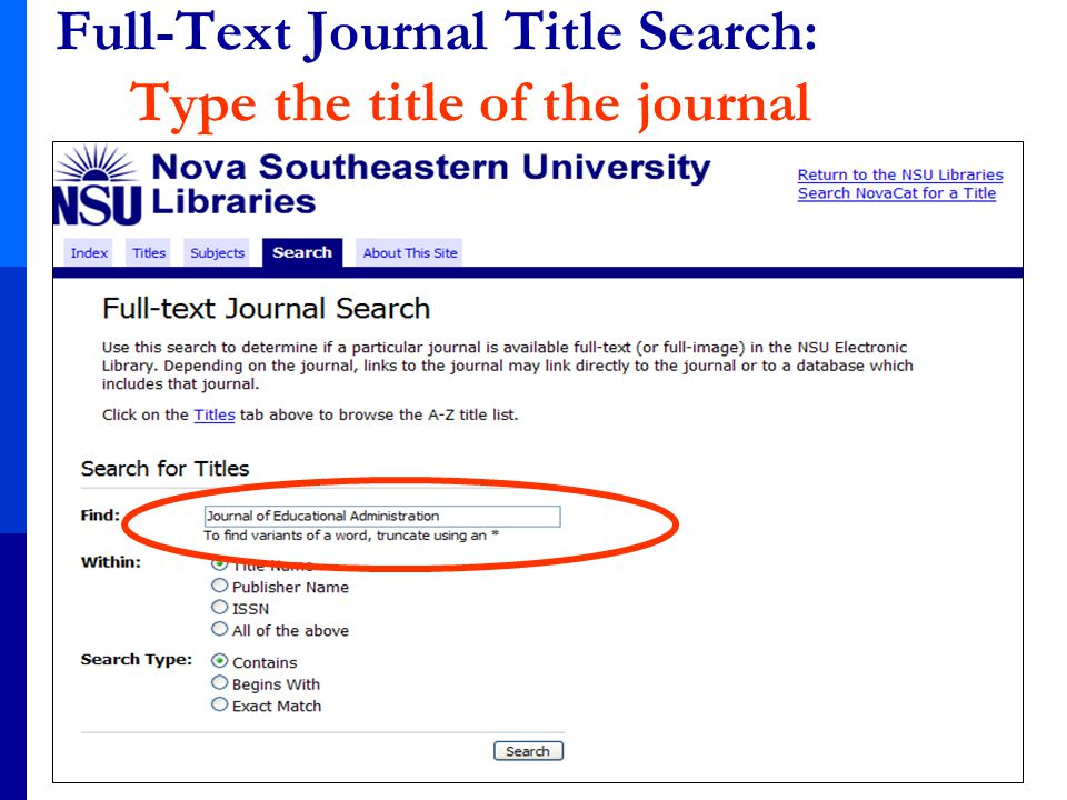 Full-Text Journal Title Search: Type the title of the journal