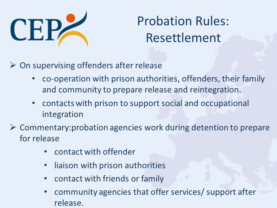  On supervising offenders after release co-operation with prison authorities, offenders, their family and community to prepare release and reintegration.