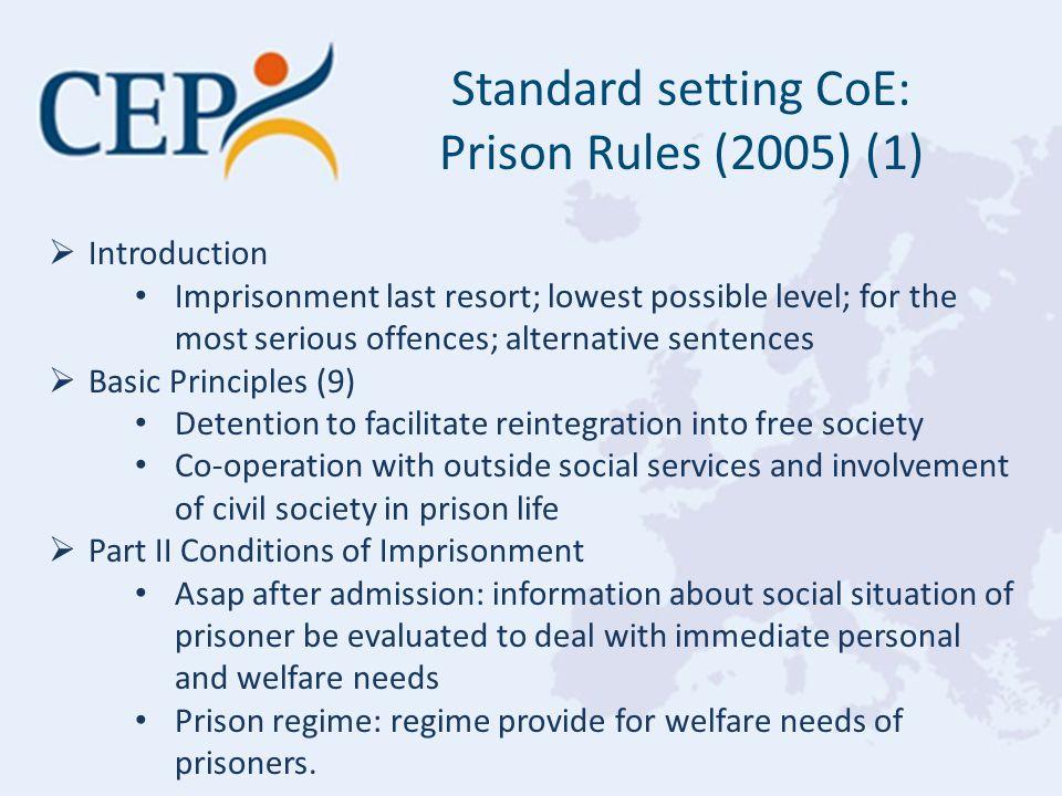  Introduction Imprisonment last resort; lowest possible level; for the most serious offences; alternative sentences  Basic Principles (9) Detention
