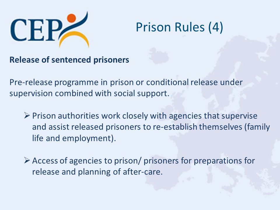 Release of sentenced prisoners Pre-release programme in prison or conditional release under supervision combined with social support.