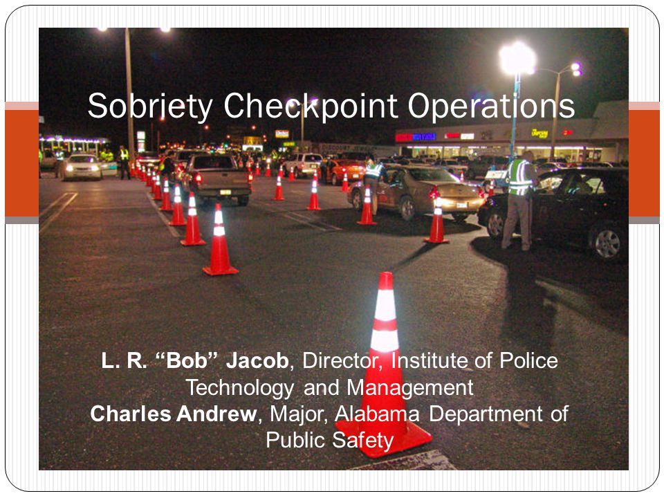 Sobriety Checkpoint Operations L. R.