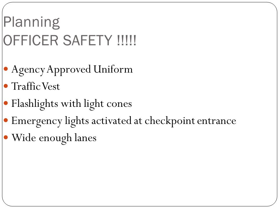 Planning OFFICER SAFETY !!!!.