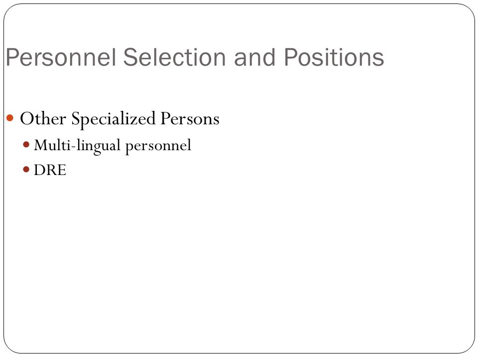 Personnel Selection and Positions Other Specialized Persons Multi-lingual personnel DRE