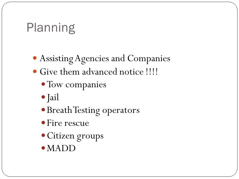 Planning Assisting Agencies and Companies Give them advanced notice !!!.