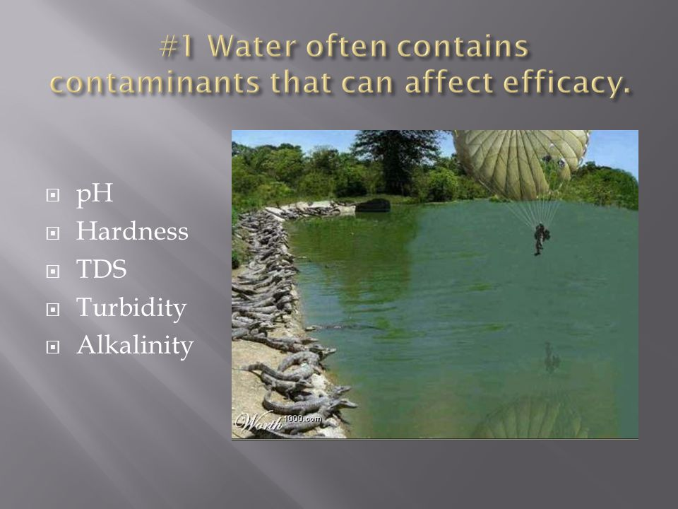  Check the water pH  If greater than 7.5 consider buffering agents  Especially if your pesticide is an organophosphate, carbamate, or a weak acid herbicide (product label pH warnings!)  If less than 6.0 (not likely) and using SU's  Test the hardness of your water  If over 150 ppm then consider adding adjuvants or alternative water source especially if using 2,4-D, glyphosate, dicamba, clopyralid  Test the turbidity of your water  If water is murky consider an alternative water source.