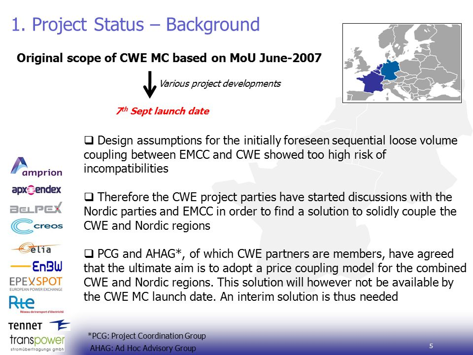 6 Scope based on meeting between CWE-Nordic regulators, TSOs and PXs, May 7 th 2010 Bonn meeting  Decision was taken to adapt CWE timelines to accommodate for EMCC calculation times and to adopt a more reliable Interim Tight Volume Coupling (ITVC) model, run by EMCC, to limit the adverse effects of volume coupling  Regulators and stakeholders have decided to let coincide the implementation of the ITVC with the launch of CWE Market Coupling  A two-step approach was decided:  An ITVC light without the NorNed Cable  A Full ITVC with NorNed included, foreseen two months later 1.