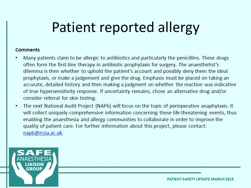 Comments Many patients claim to be allergic to antibiotics and particularly the penicillins.