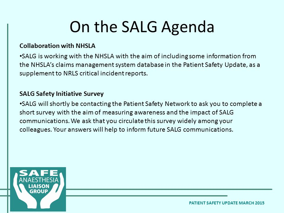 On the SALG Agenda Collaboration with NHSLA SALG is working with the NHSLA with the aim of including some information from the NHSLA's claims manageme