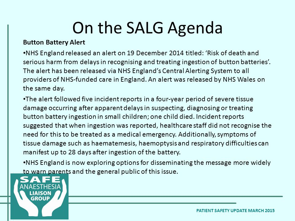 On the SALG Agenda Button Battery Alert NHS England released an alert on 19 December 2014 titled: 'Risk of death and serious harm from delays in recog