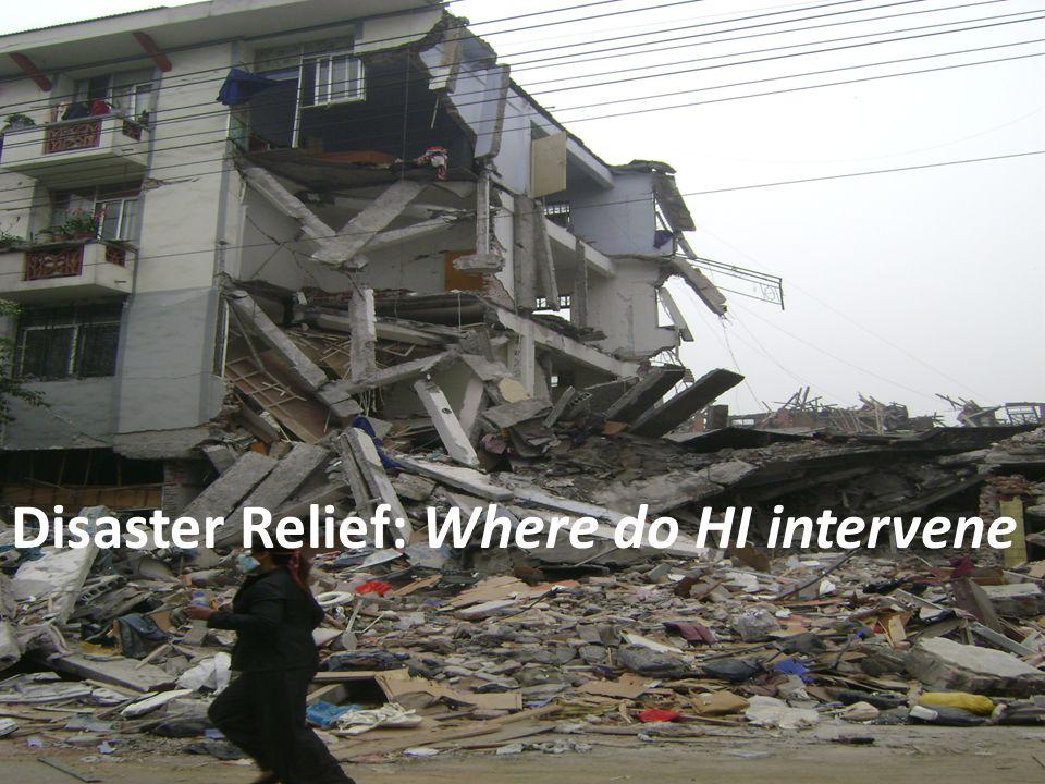 Disaster Relief: Where do HI intervene 5