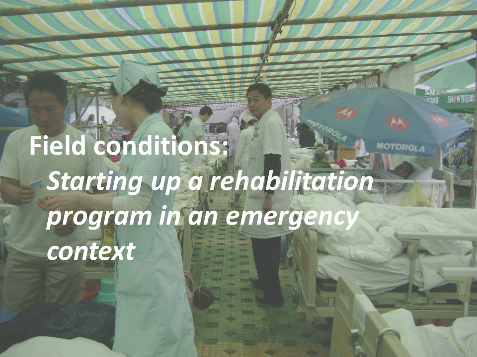Field conditions: Starting up a rehabilitation program in an emergency context 7