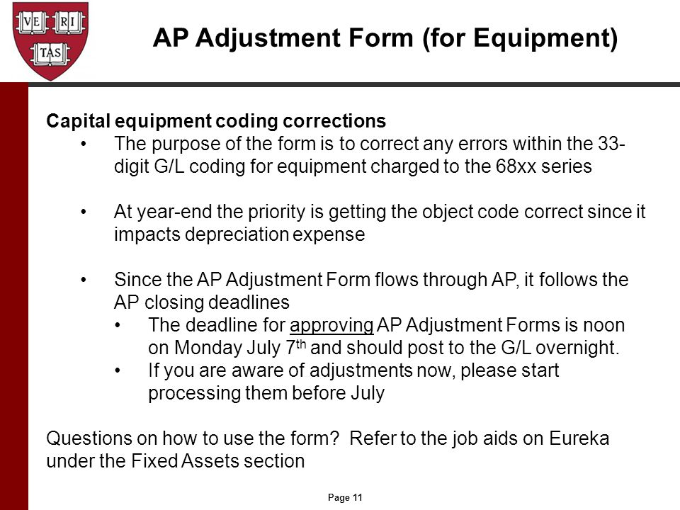 Page 11 AP Adjustment Form (for Equipment) Capital equipment coding corrections The purpose of the form is to correct any errors within the 33- digit
