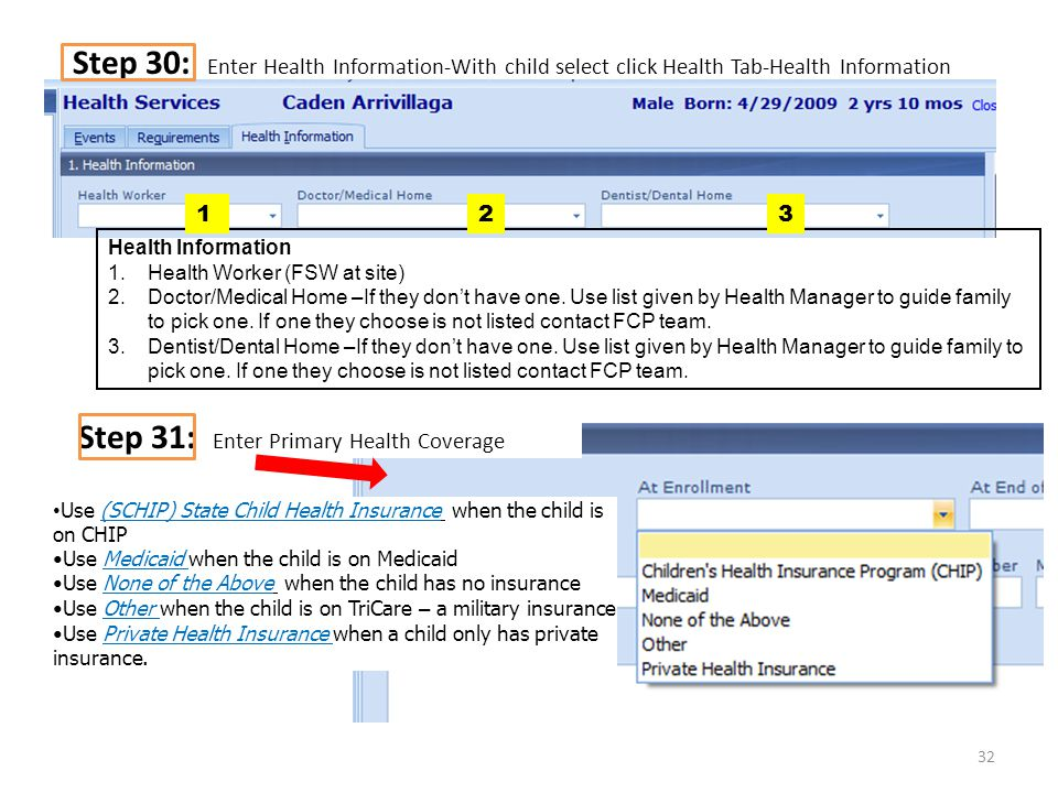 Step 30: Enter Health Information-With child select click Health Tab-Health Information 32 Health Information 1.Health Worker (FSW at site) 2.Doctor/Medical Home –If they don't have one.