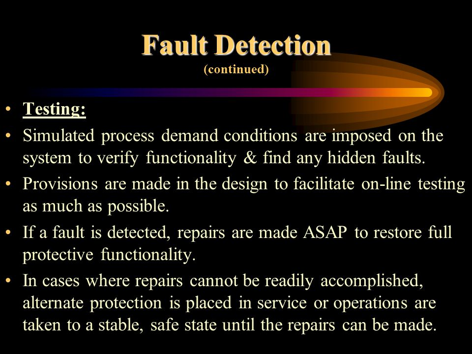 Fault Detection Deviation Alarm: - Value of the sensor is automatically compared with redundant sensors for validity checking.
